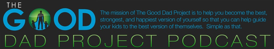 The Good Dad Project Podcast Header, designed for the podcast launch
